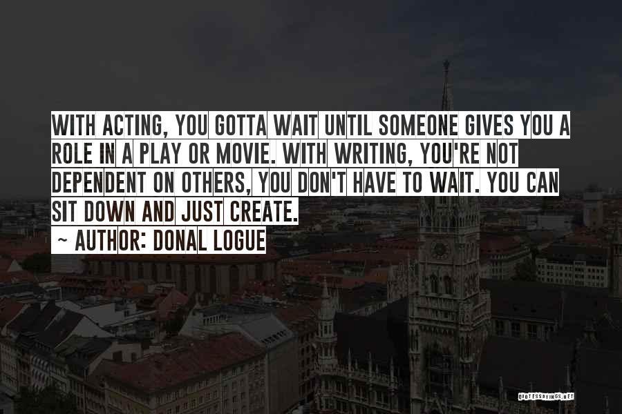 Donal Logue Quotes 2113165