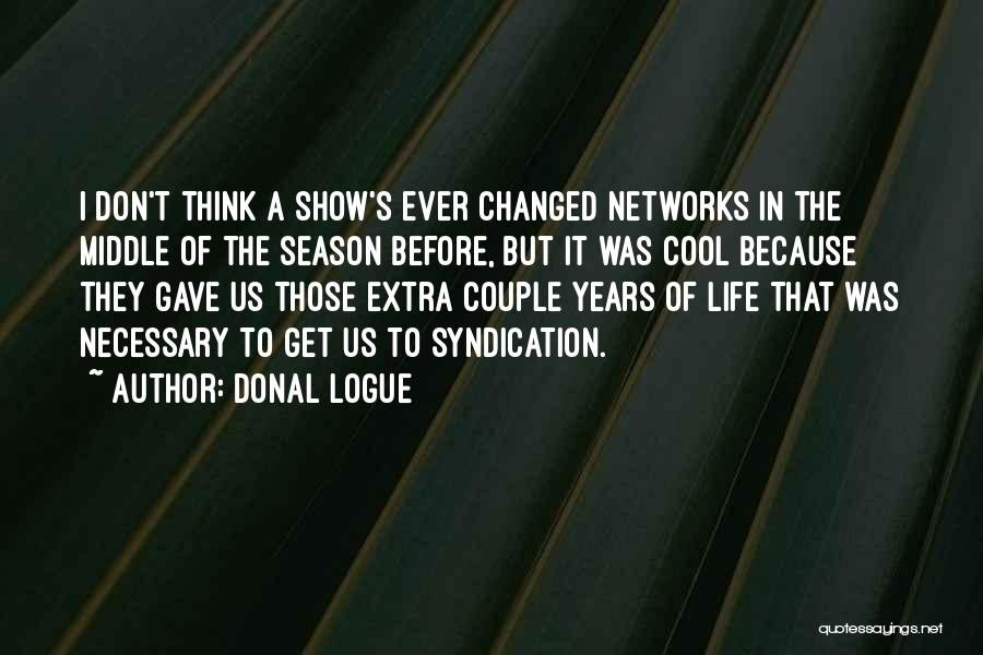 Donal Logue Quotes 2168065