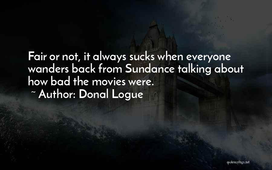 Donal Logue Quotes 494117