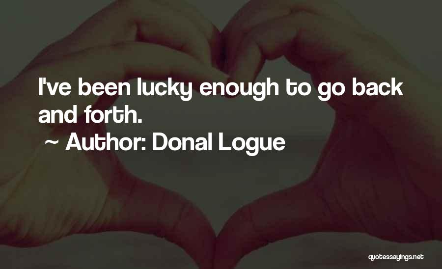 Donal Logue Quotes 541759
