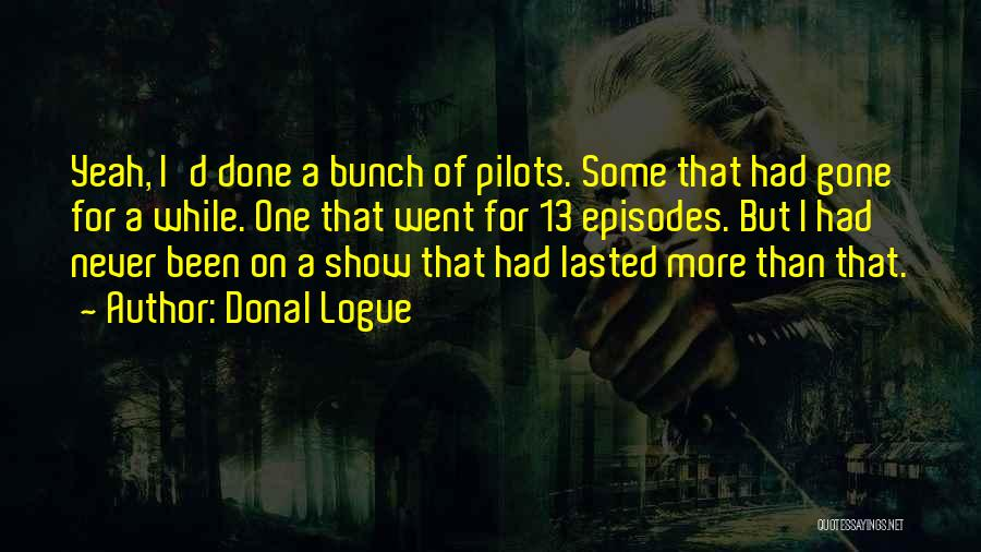 Donal Logue Quotes 671200