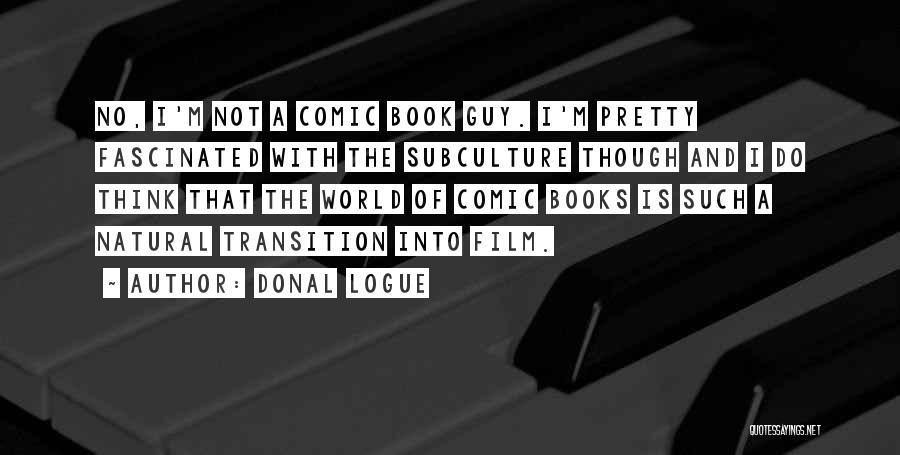 Donal Logue Quotes 674883