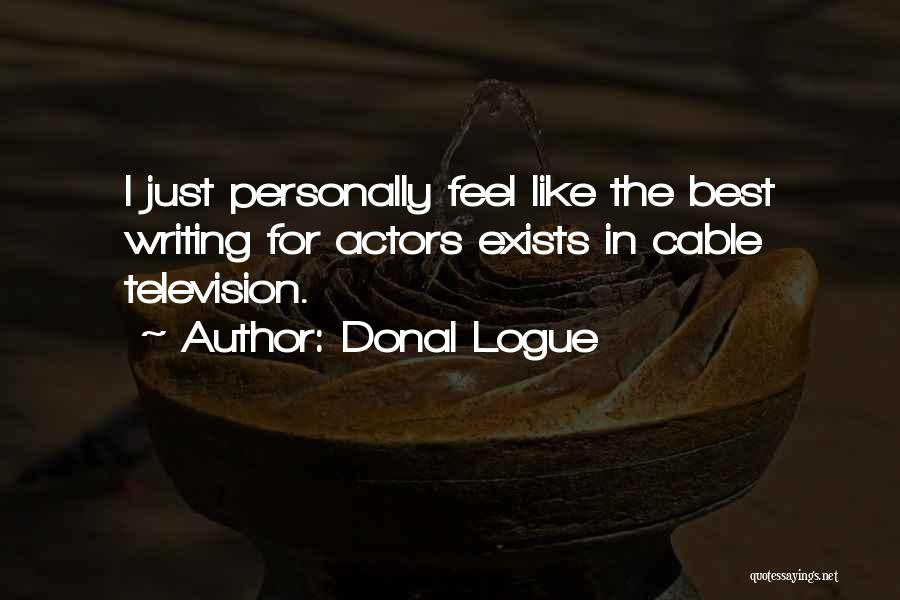 Donal Logue Quotes 683029