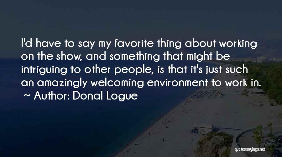 Donal Logue Quotes 788603
