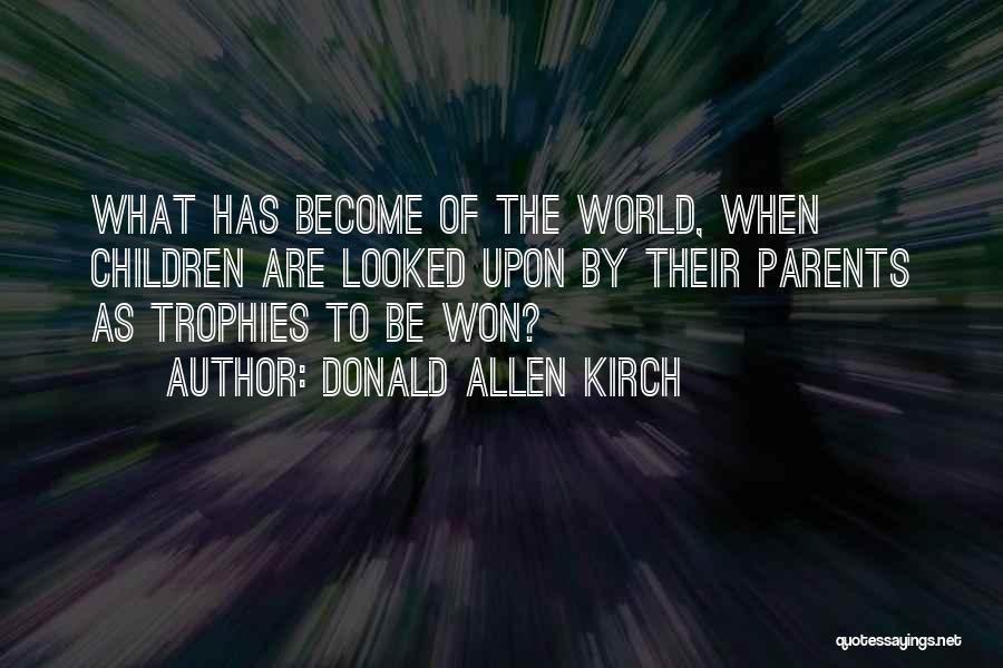 Donald Allen Kirch Quotes 1519057