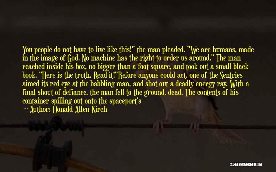 Donald Allen Kirch Quotes 1812680