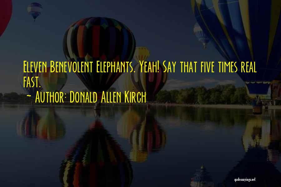 Donald Allen Kirch Quotes 1833202