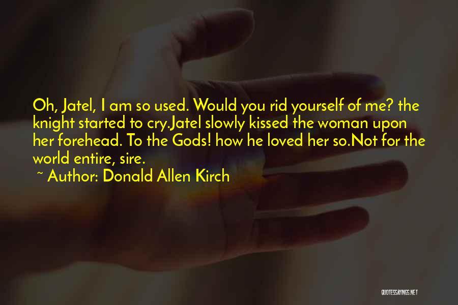 Donald Allen Kirch Quotes 2215740