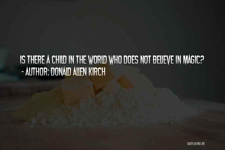 Donald Allen Kirch Quotes 2224717