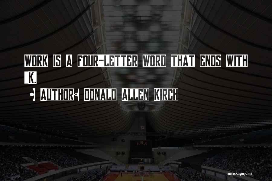 Donald Allen Kirch Quotes 459343