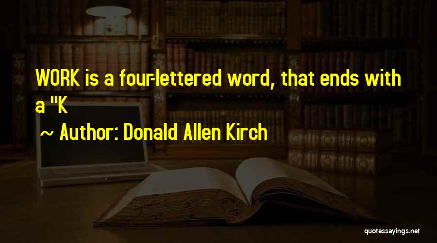 Donald Allen Kirch Quotes 486840
