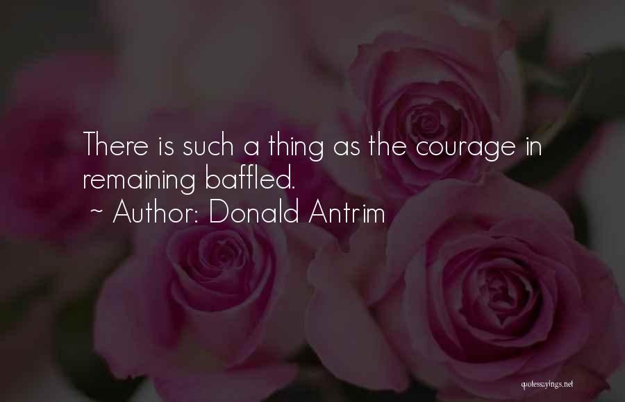 Donald Antrim Quotes 1939621