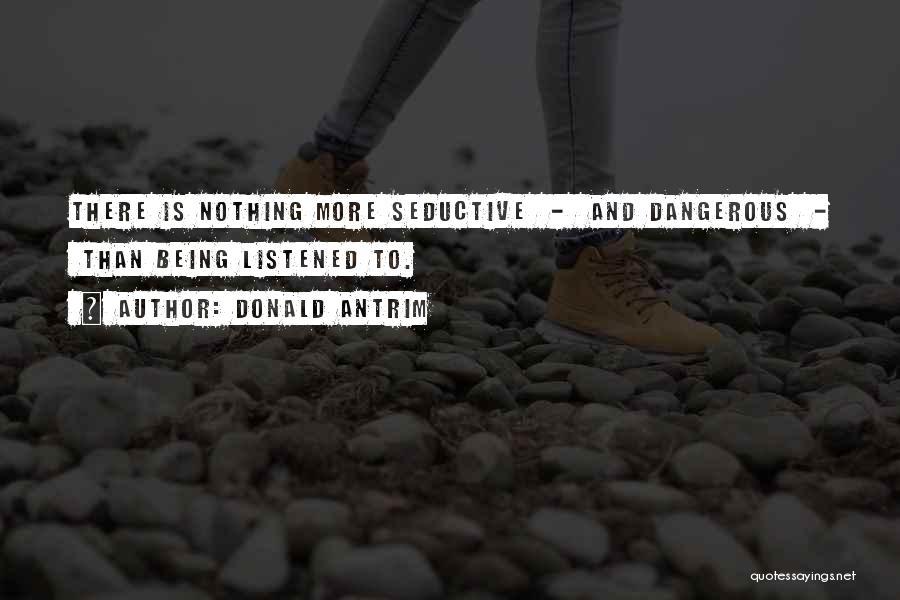 Donald Antrim Quotes 709121