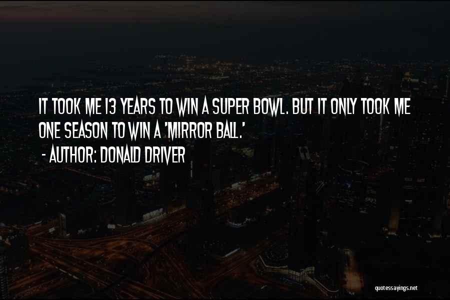 Donald Driver Quotes 1451030