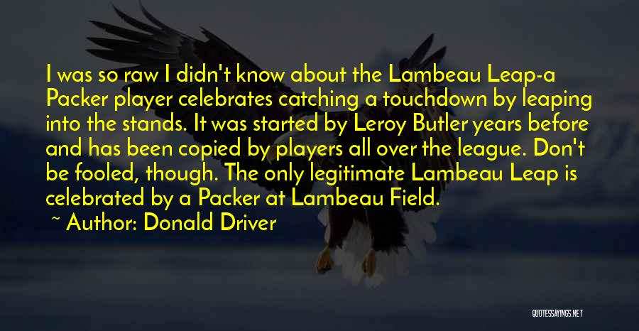 Donald Driver Quotes 368133