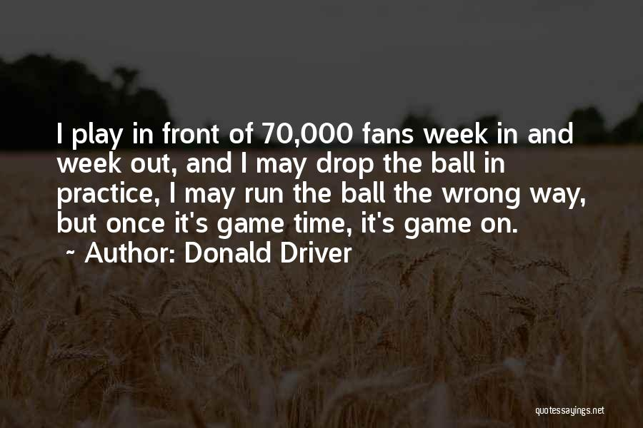Donald Driver Quotes 554044
