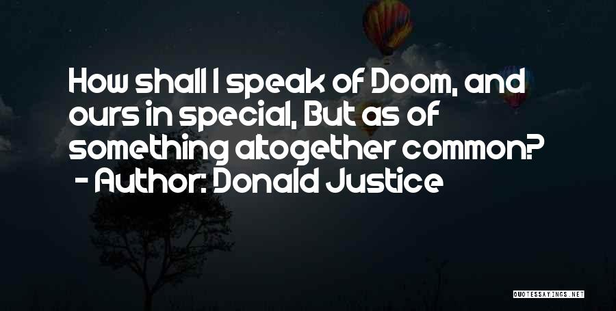 Donald Justice Quotes 2267878