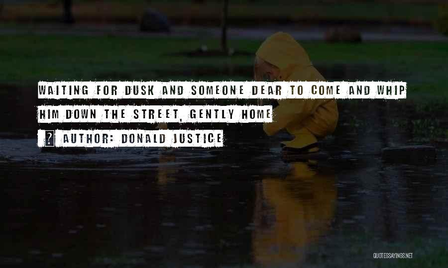 Donald Justice Quotes 469180