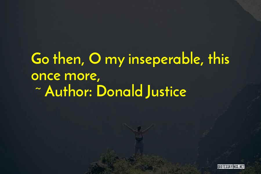 Donald Justice Quotes 491525