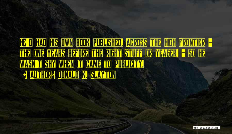 Donald K. Slayton Quotes 204502
