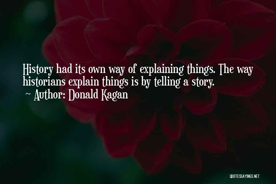 Donald Kagan Quotes 2205290
