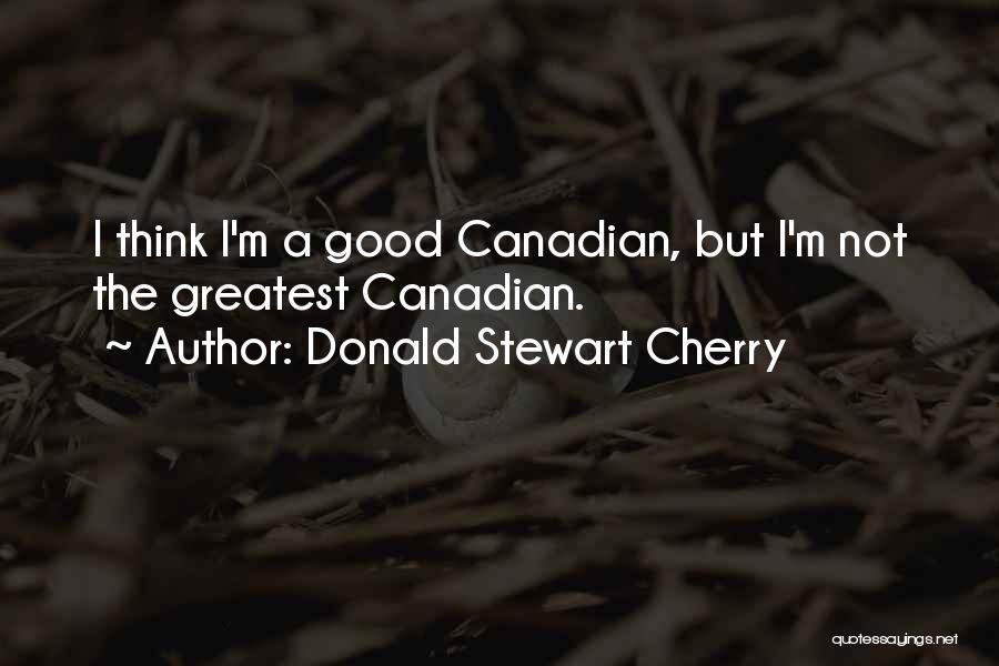 Donald Stewart Cherry Quotes 1793989