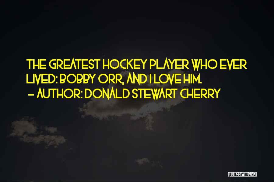 Donald Stewart Cherry Quotes 753878