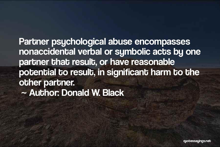 Donald W. Black Quotes 1438882
