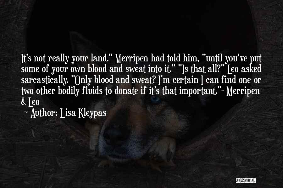 Donate Your Blood Quotes By Lisa Kleypas