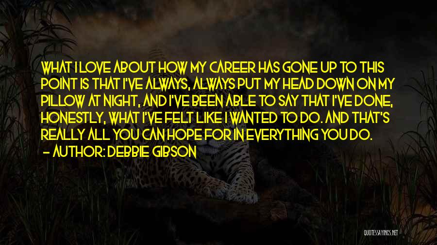 Done All I Can Do Quotes By Debbie Gibson