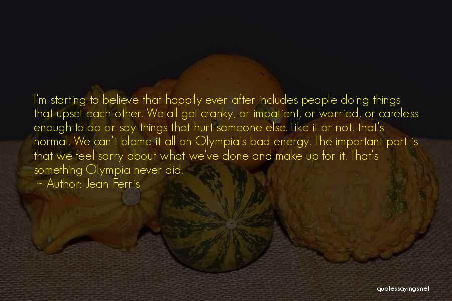 Done All I Can Do Quotes By Jean Ferris