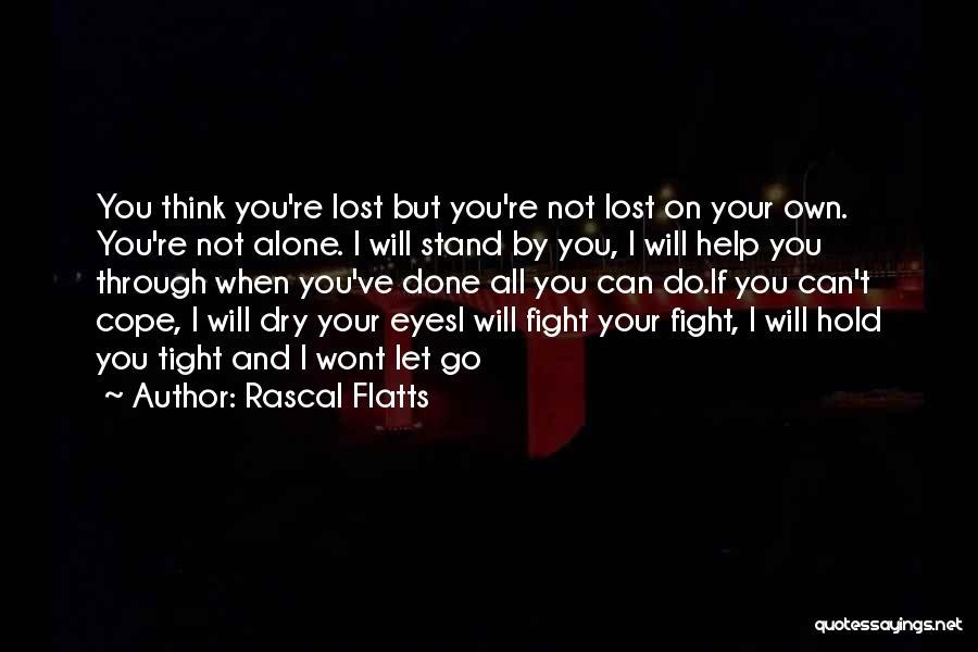 Done All I Can Do Quotes By Rascal Flatts