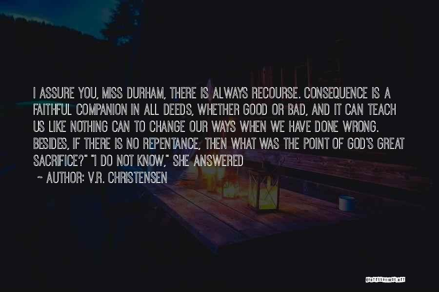 Done All I Can Do Quotes By V.R. Christensen