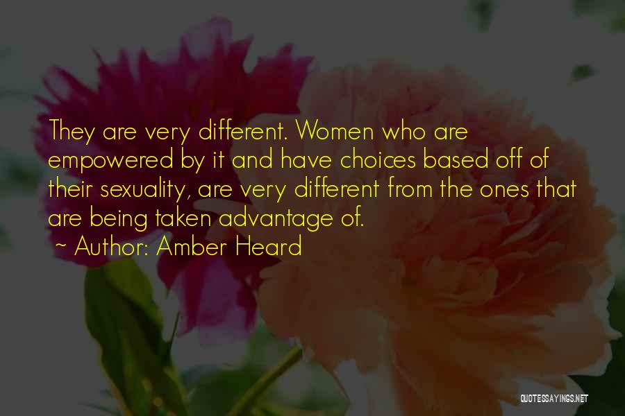 Done Being Taken Advantage Of Quotes By Amber Heard