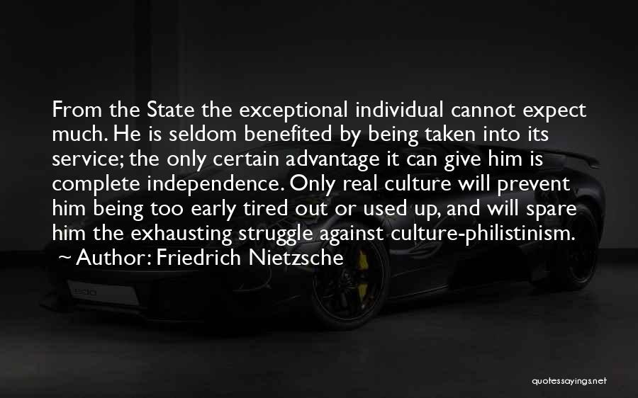 Done Being Taken Advantage Of Quotes By Friedrich Nietzsche
