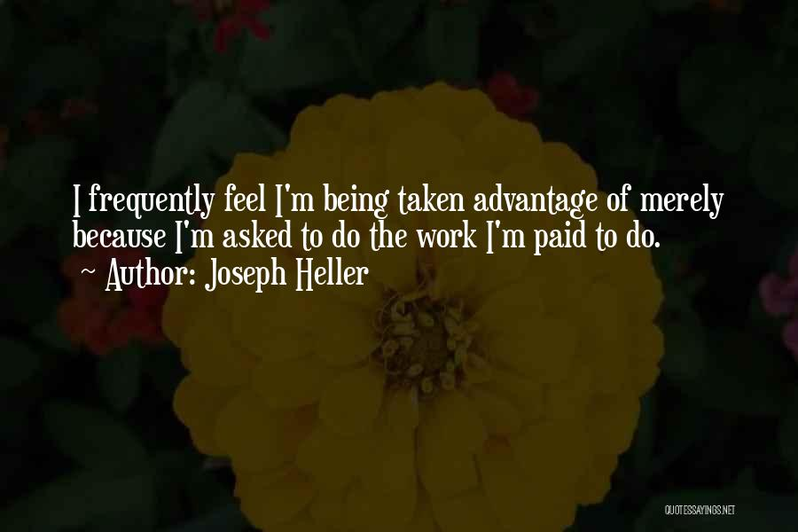 Done Being Taken Advantage Of Quotes By Joseph Heller