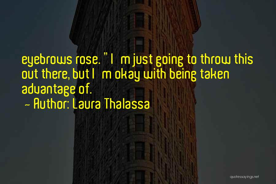 Done Being Taken Advantage Of Quotes By Laura Thalassa