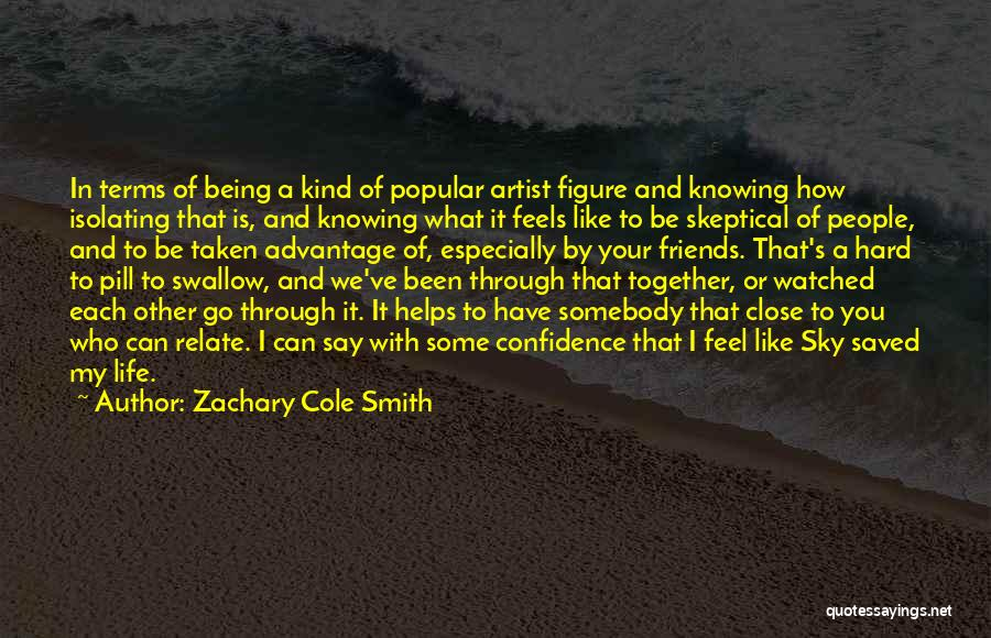 Done Being Taken Advantage Of Quotes By Zachary Cole Smith