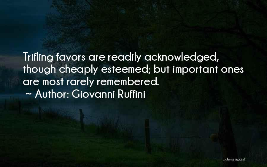 Done Doing Favors Quotes By Giovanni Ruffini