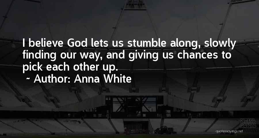 Done Giving You Chances Quotes By Anna White