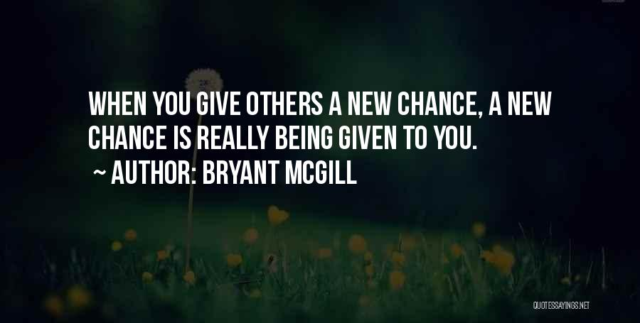 Done Giving You Chances Quotes By Bryant McGill