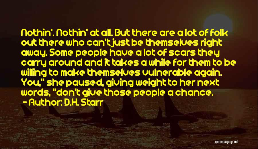 Done Giving You Chances Quotes By D.H. Starr
