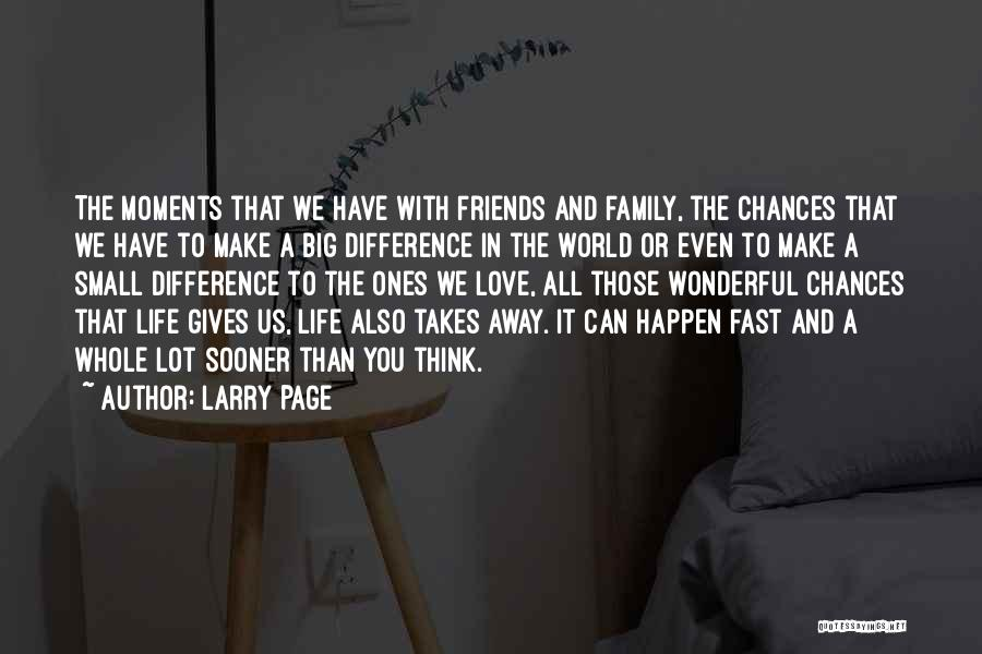 Done Giving You Chances Quotes By Larry Page