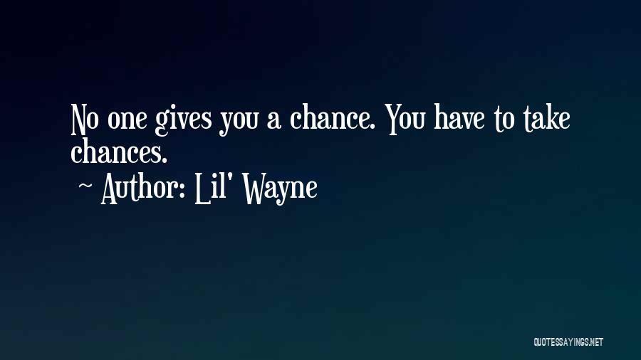 Done Giving You Chances Quotes By Lil' Wayne