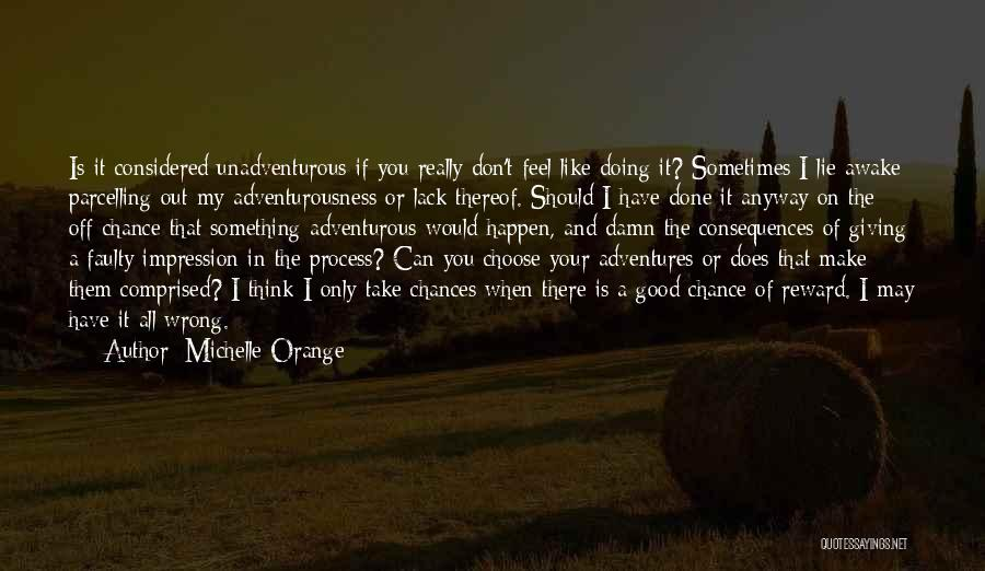 Done Giving You Chances Quotes By Michelle Orange