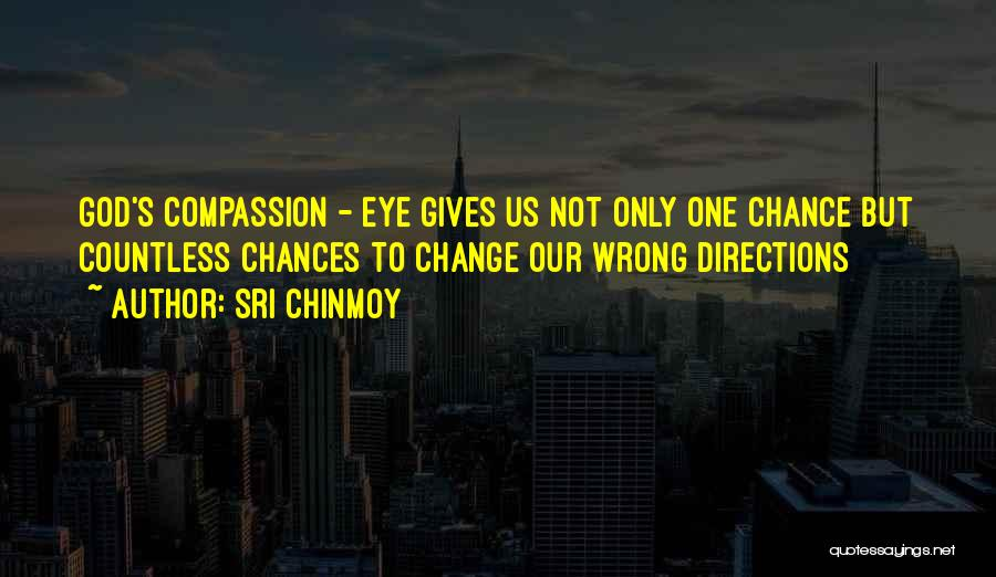 Done Giving You Chances Quotes By Sri Chinmoy