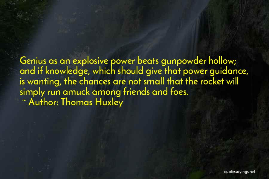 Done Giving You Chances Quotes By Thomas Huxley