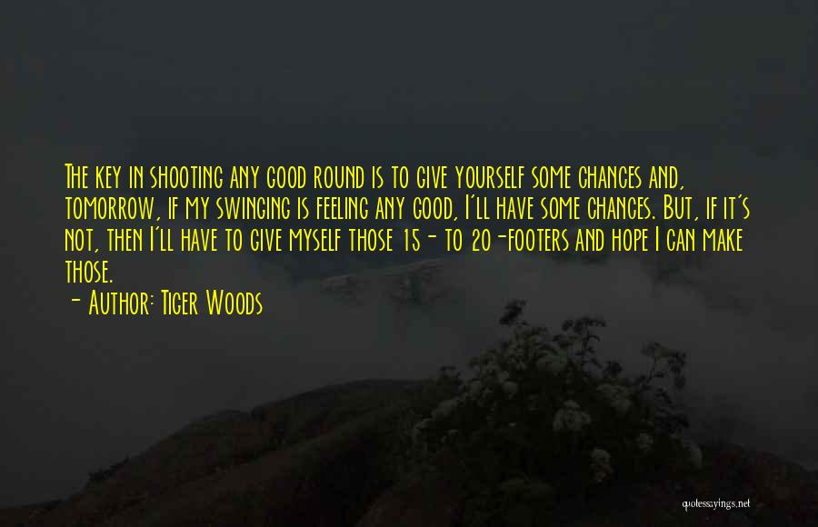 Done Giving You Chances Quotes By Tiger Woods