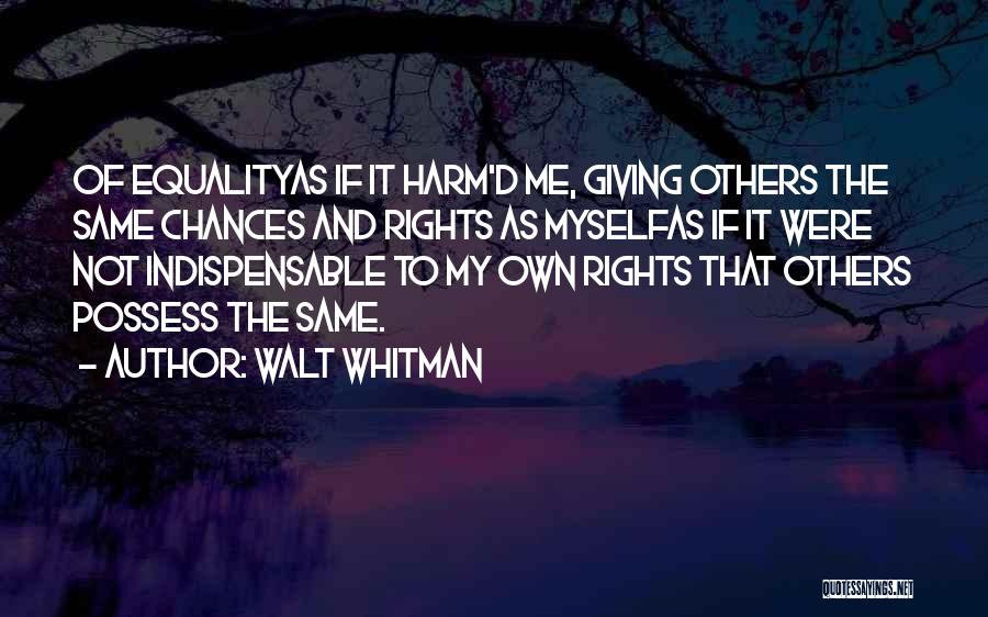 Done Giving You Chances Quotes By Walt Whitman
