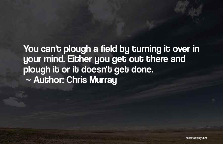 Done Over You Quotes By Chris Murray